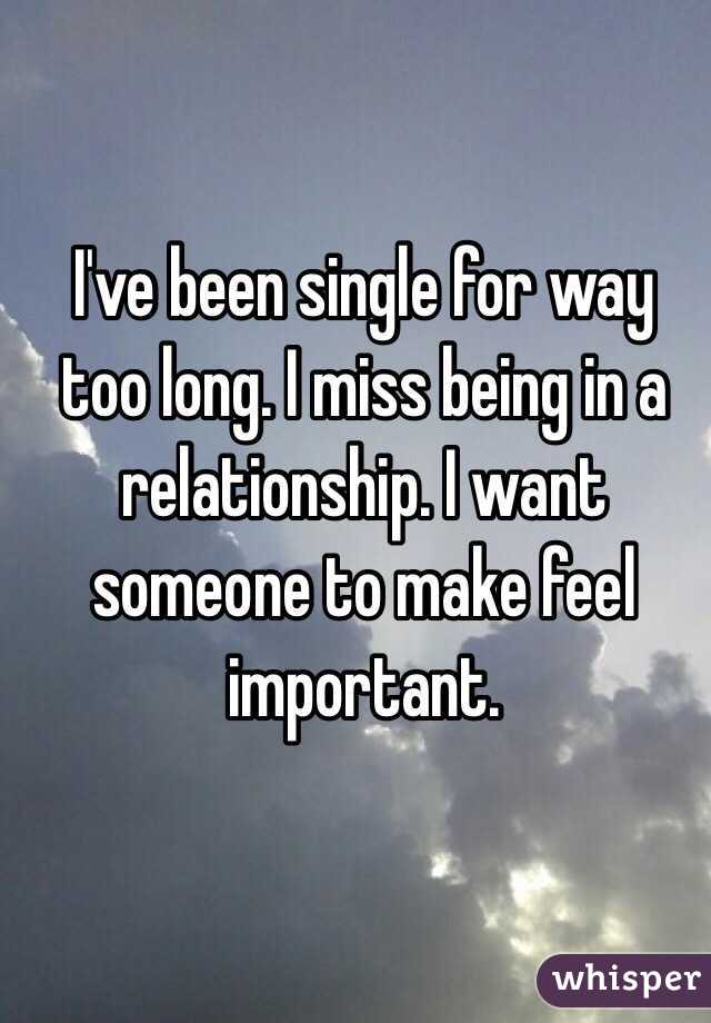 I have been single for too long
