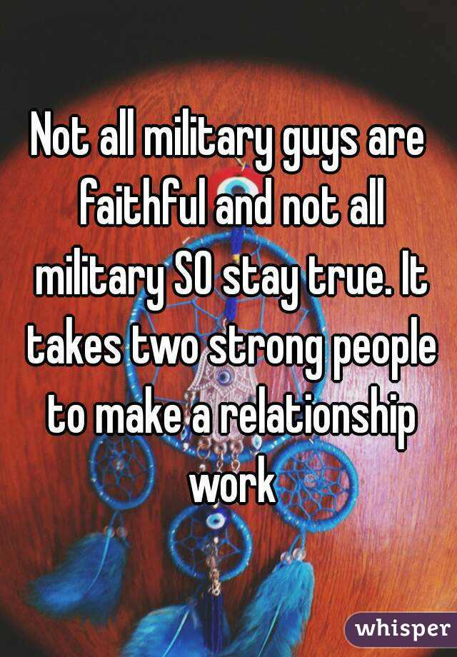 Are military guys faithful