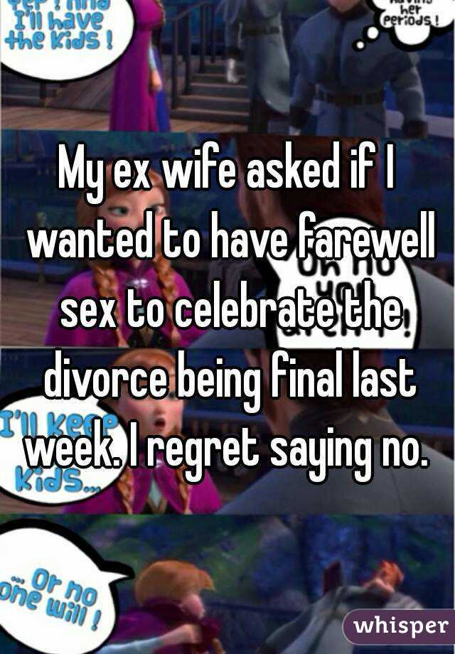 Ex wife regrets divorce