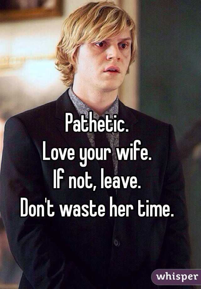 waste her time