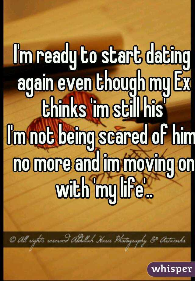 Im scared to start dating again