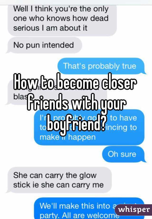 How to become closer friends