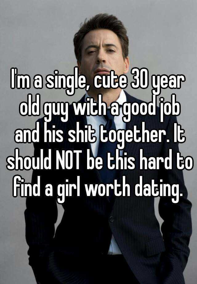 Single 30 year old man