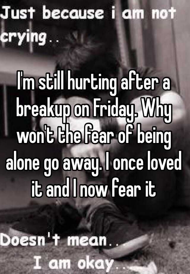 Still hurting after breakup