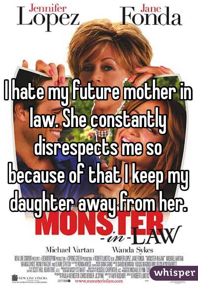 My In Mother Hate Future Law I