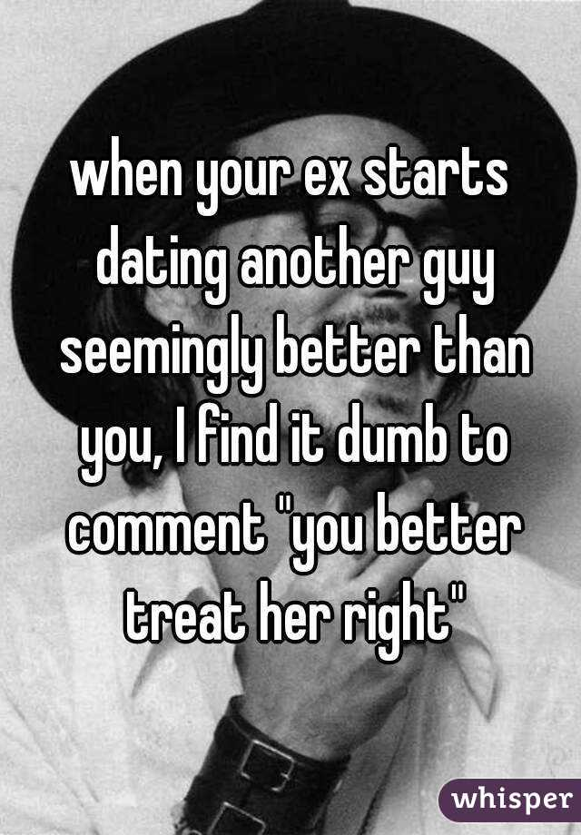 Ex started dating another guy
