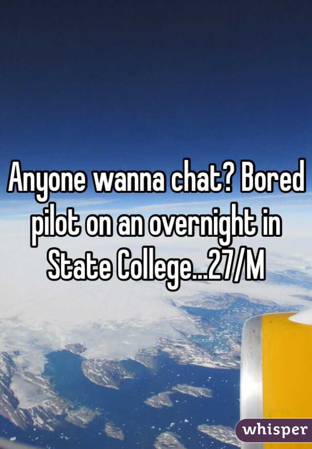 Anyone wanna chat? Bored pilot on an overnight in State College...27/M