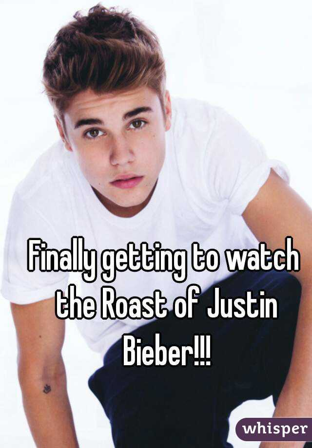 Finally getting to watch the Roast of Justin Bieber!!!