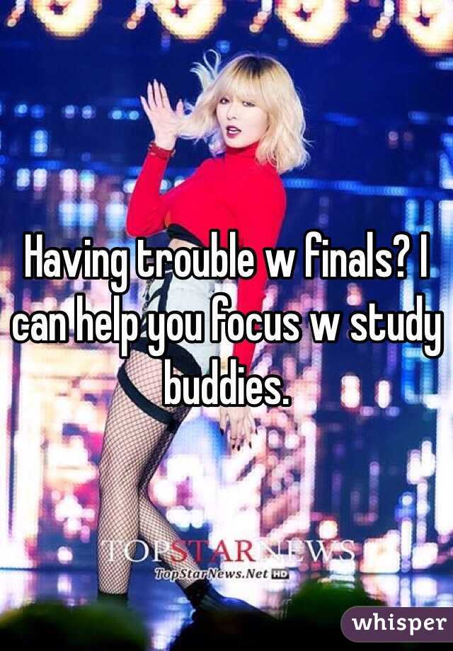 Having trouble w finals? I can help you focus w study buddies.
