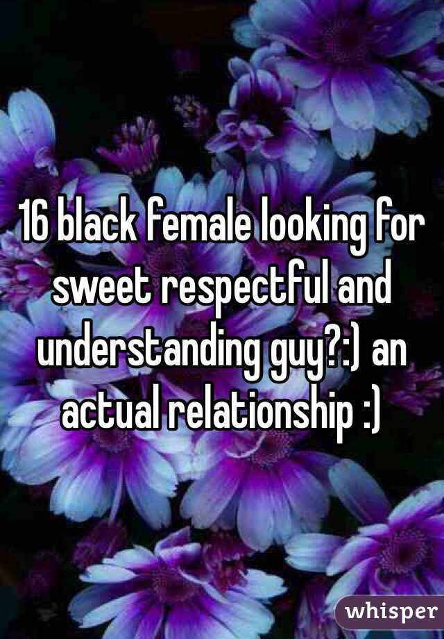 16 black female looking for sweet respectful and understanding guy?:) an actual relationship :)