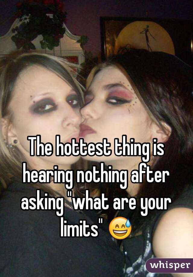 "The hottest thing is hearing nothing after asking ""what are your limits"" 😅"