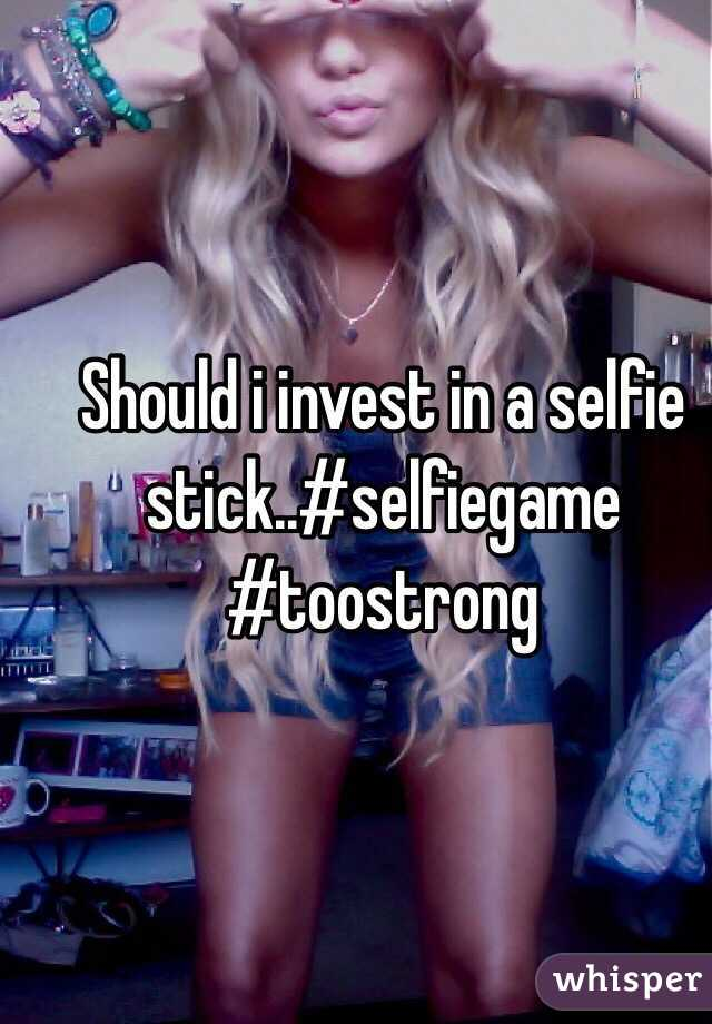 Should i invest in a selfie stick..#selfiegame #toostrong