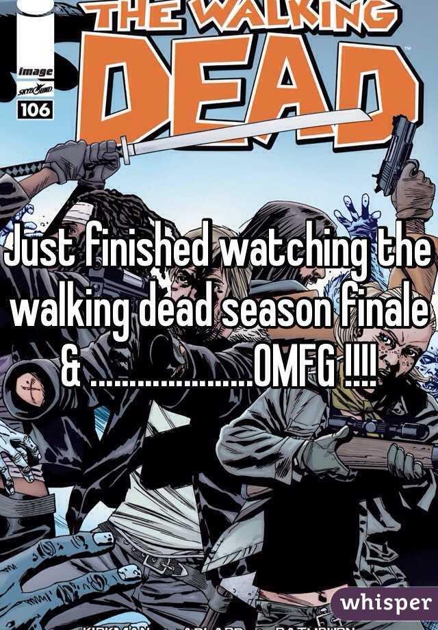 Just finished watching the walking dead season finale & .....................OMFG !!!!