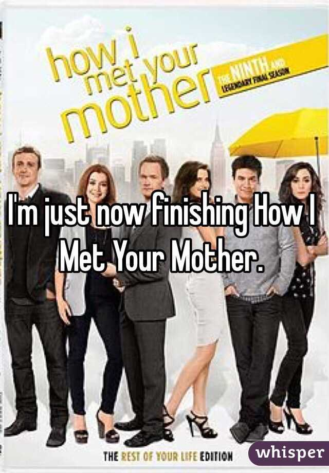 I'm just now finishing How I Met Your Mother.