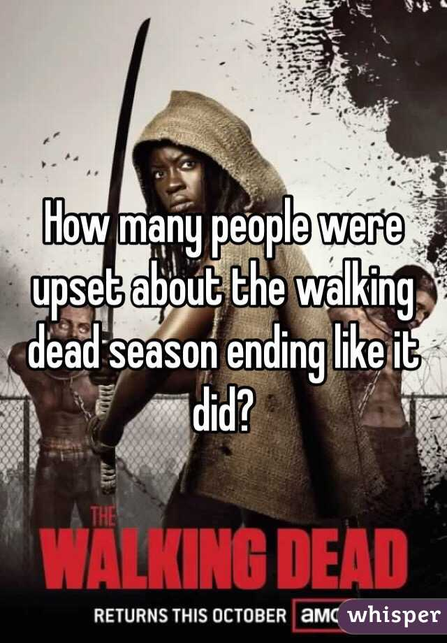 How many people were upset about the walking dead season ending like it did?