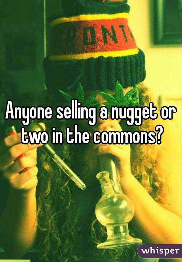 Anyone selling a nugget or two in the commons?