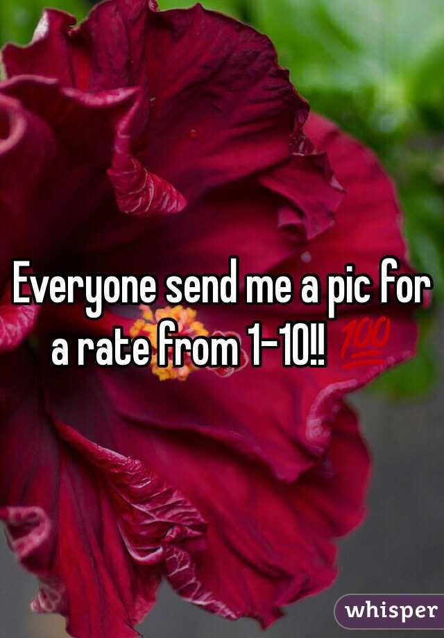 Everyone send me a pic for a rate from 1-10!! 💯