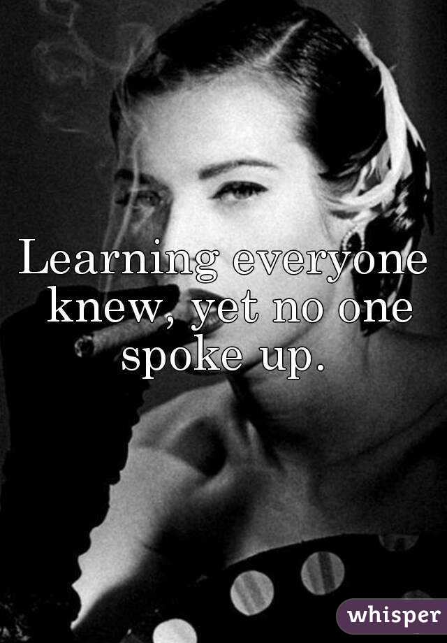 Learning everyone knew, yet no one spoke up.