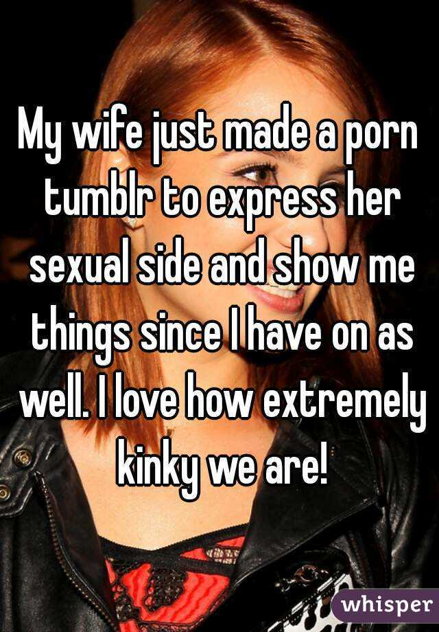 My wife just made a porn tumblr to express her sexual side and show me  things since ...