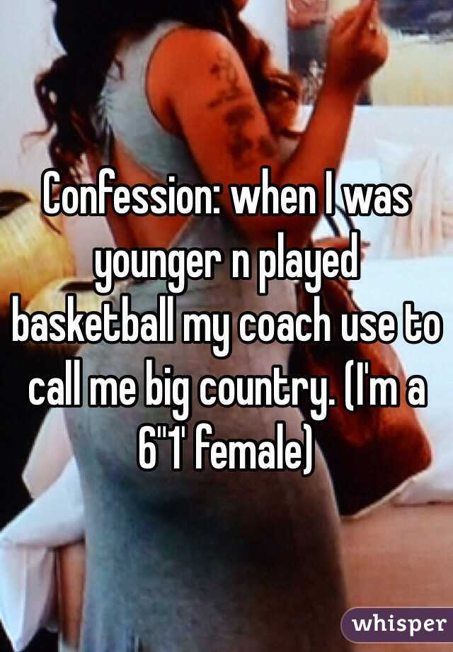 """Confession: when I was younger n played basketball my coach use to call me big country. (I'm a 6""""1' female)"""