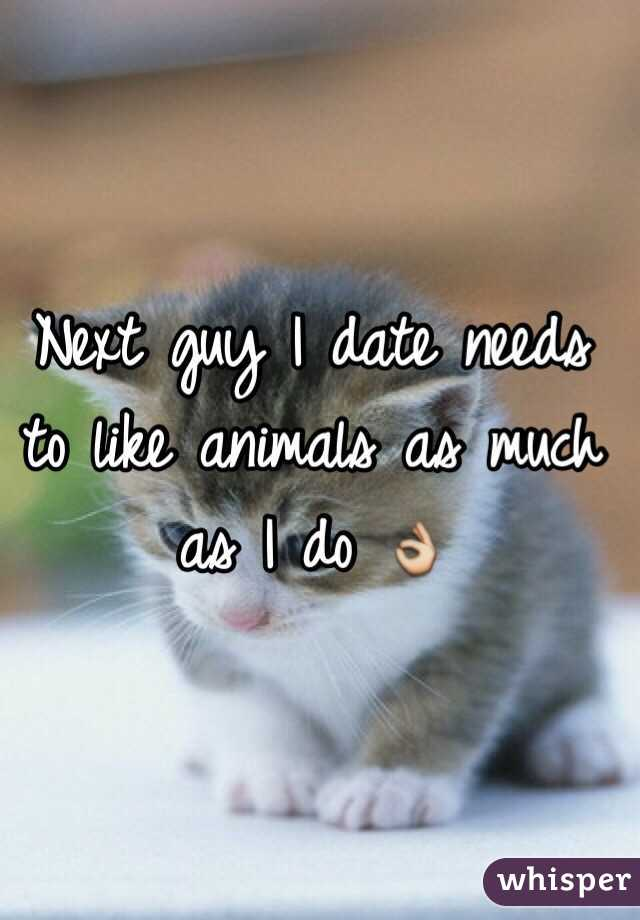 Next guy I date needs to like animals as much as I do 👌