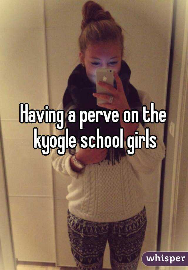 Having a perve on the kyogle school girls