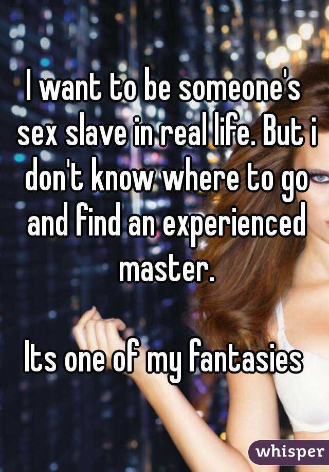 Want to be a sex slave
