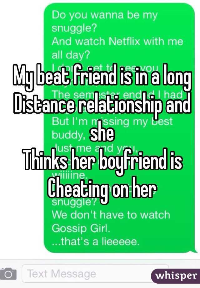 My beat friend is in a long Distance relationship and she
