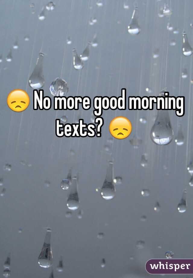 no more good morning texts