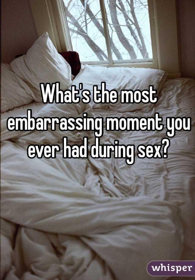 Embarassing sex moments