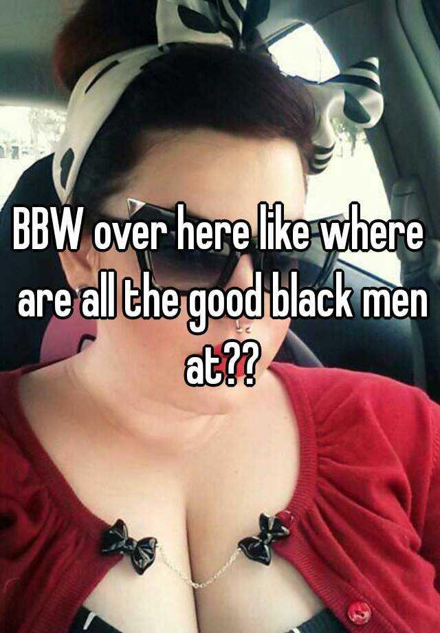 Bbw For Black Men