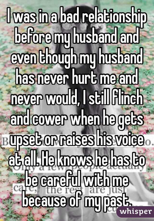 I was in a bad relationship before my husband and even