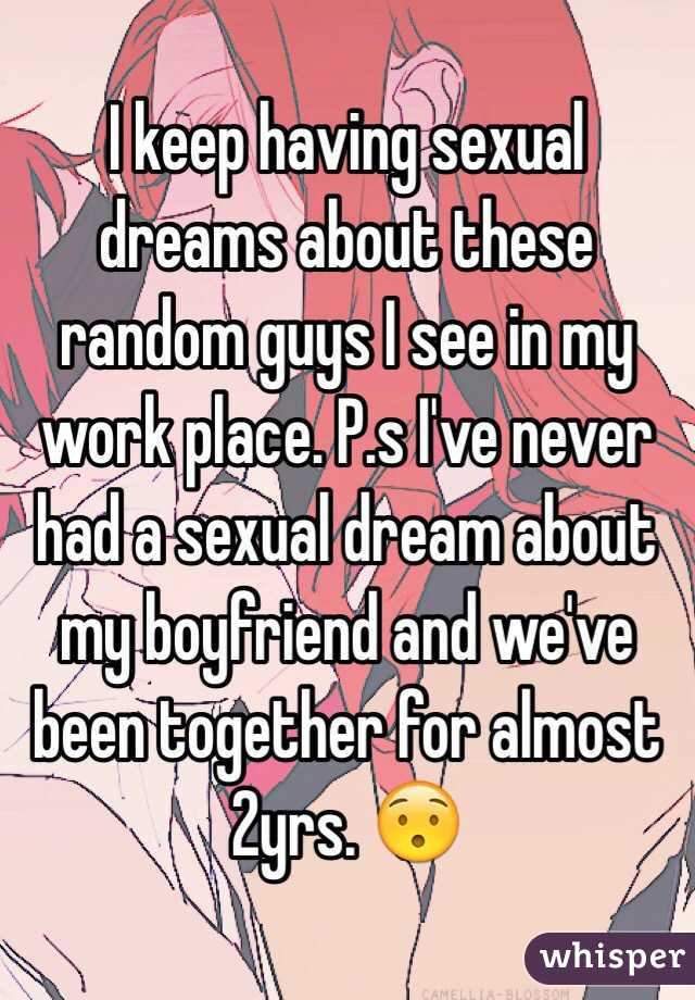 My Sex Boyfriend Having About I Keep Dreams