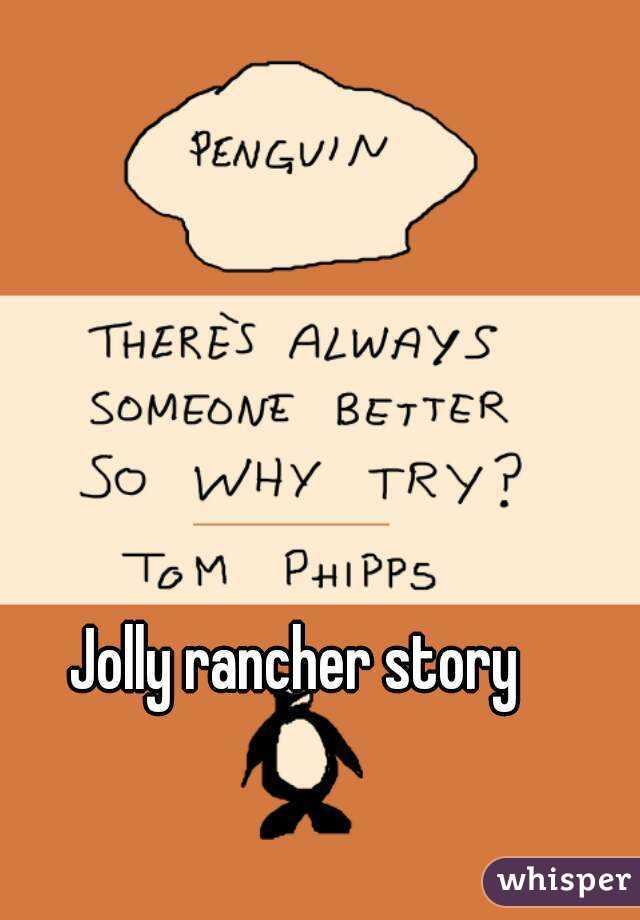 jolly rancher story