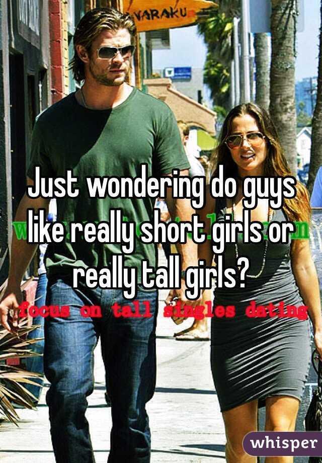 Do guys like tall girls or short girls