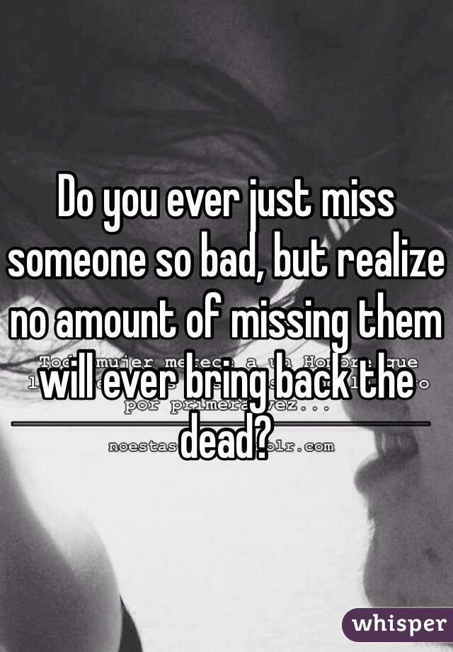 what to do when missing someone badly