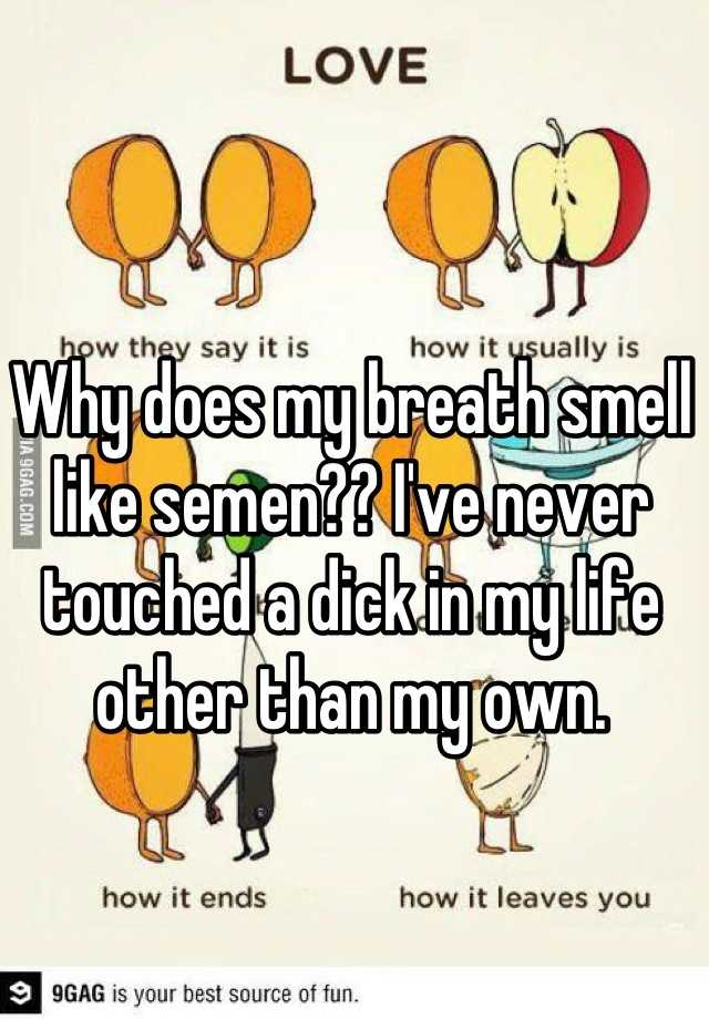 smell sperm Why does