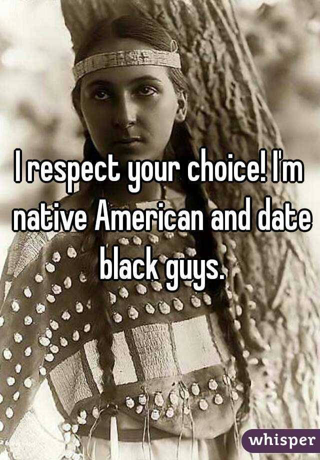 I m dating a native american