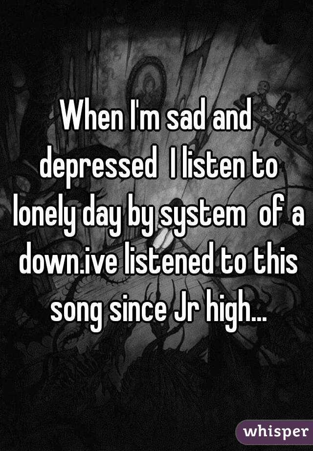 Songs for the depressed and lonely