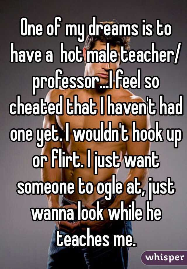 I wanna hook up with my teacher