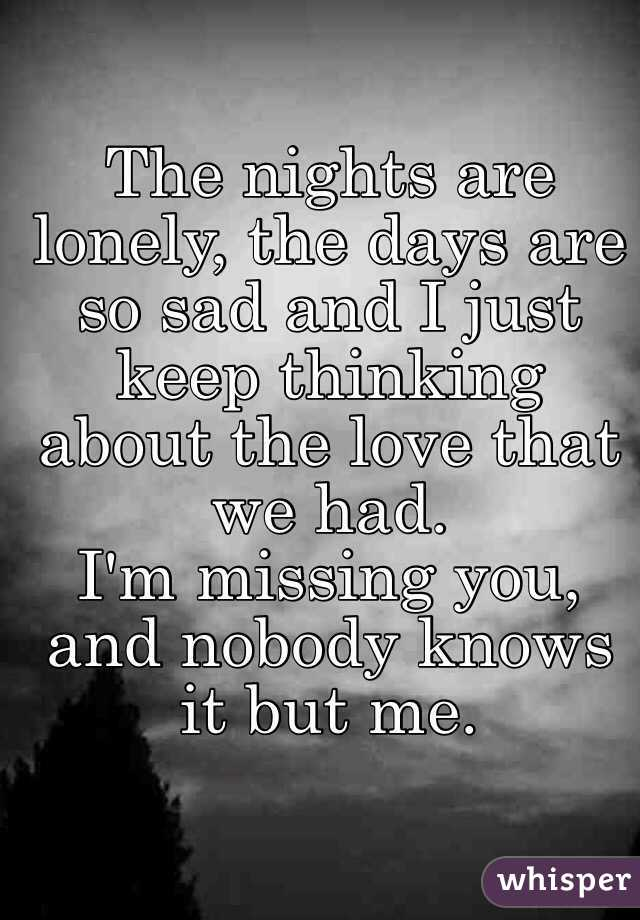 Nights Are Lonely Days Are So Sad