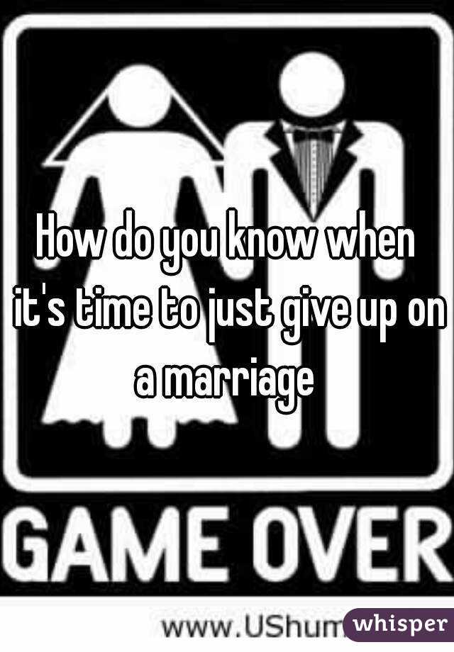 When Do You Know It Is Time For Divorce
