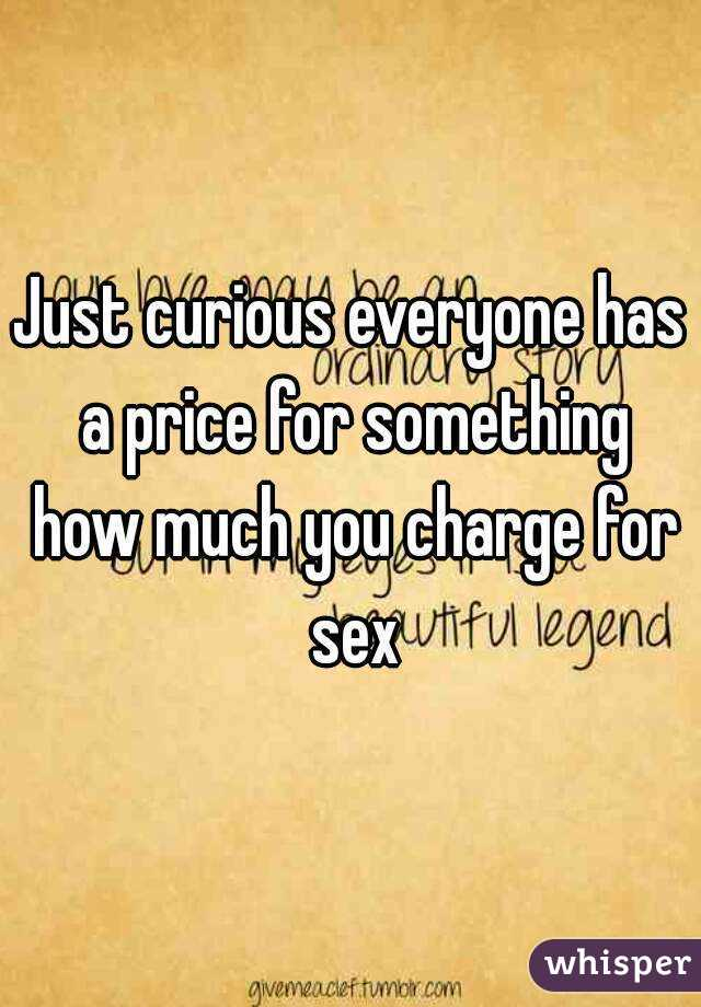 Everyone has a price for sex