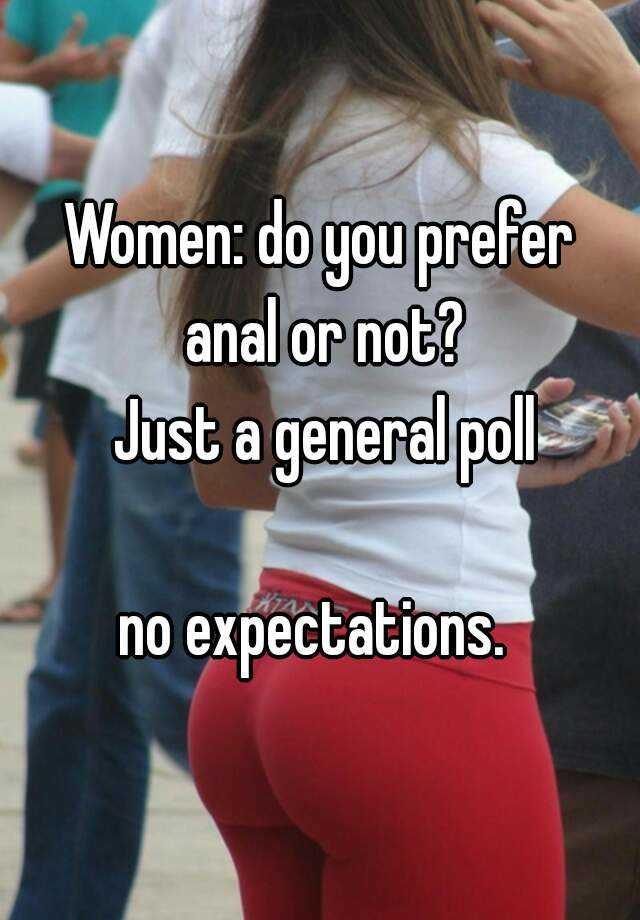 Women who prefer anal