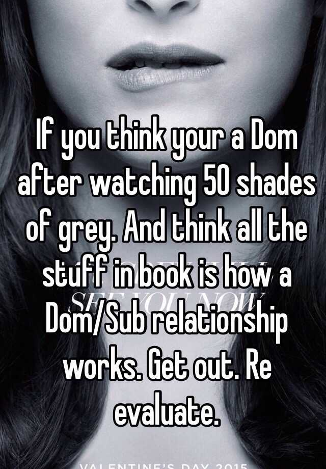 If You Think Your A Dom After Watching 50 Shades Of Grey And Think