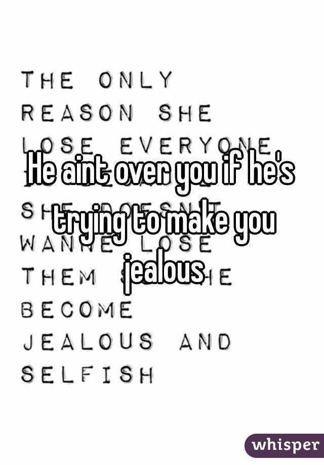 When a guy makes you jealous