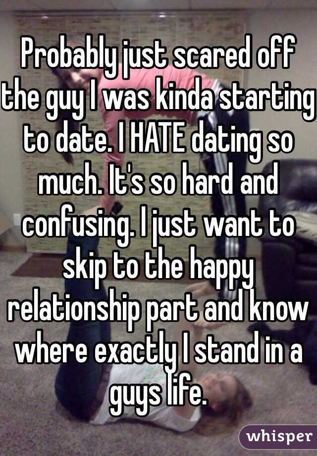 Why guys hate dating