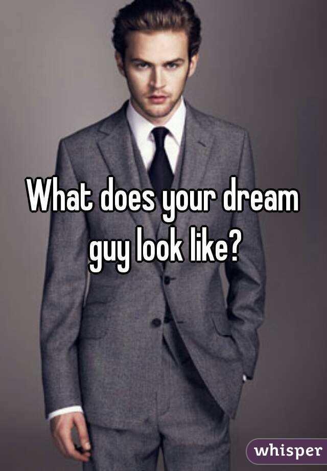 your dream guy