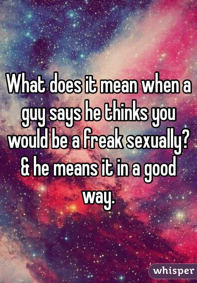 what does a freak mean sexually