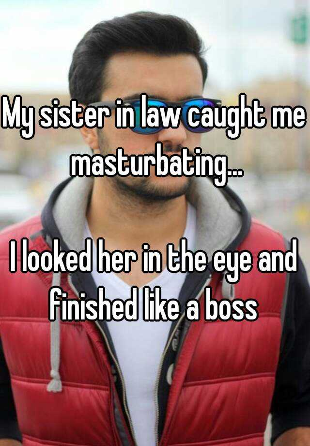Sister in law caught masturbating